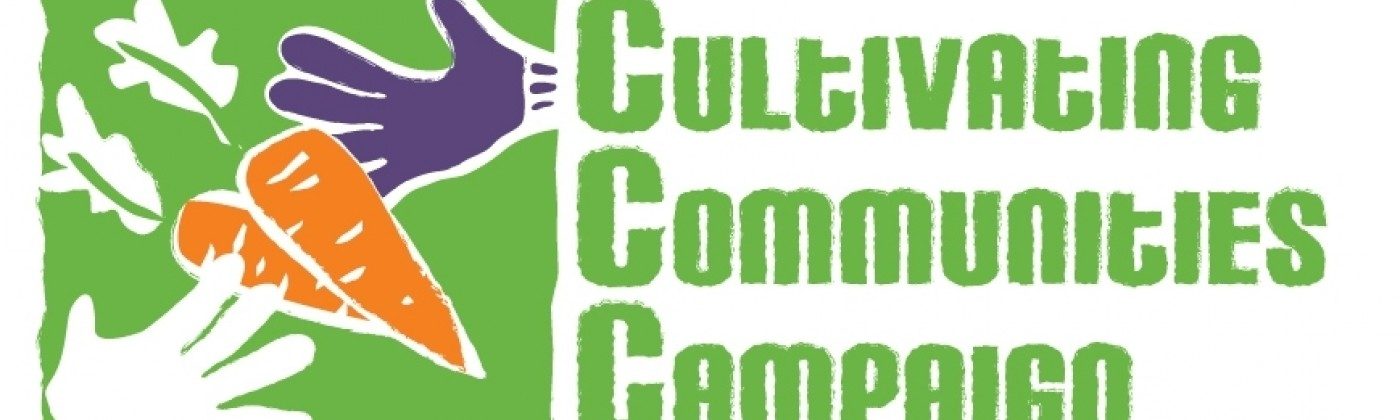 "Logo with garden images and the words, ""Cultivating Communities Campaign. Grow fresh. Grow local."""